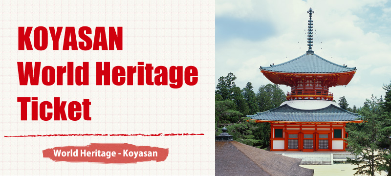 KOYASAN-World Heritage Ticket